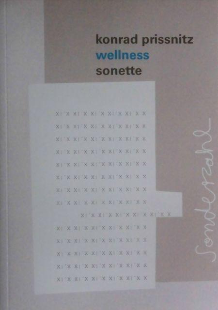 """Konrad Prissnitz, """"wellness. sonette"""". € 14,- / 80 Seiten. Sonderzahl-Verlag, Wien 2014"""
